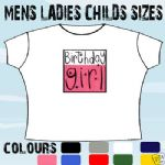 BIRTHDAY GIRL GIFT T-SHIRT ALL SIZES & COLOURS